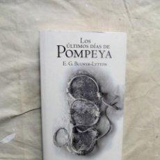 Libros de segunda mano: LOS ULTIMOS DIAS DE POMPEYA POR E.G. BULWER - LYTTON . Lote 195325931