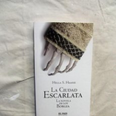 Libros de segunda mano: LA CIUDAD ESCARLATA LA NOVELA DE LOS BORGIA POR HELLA S. HAASSE . Lote 195326801