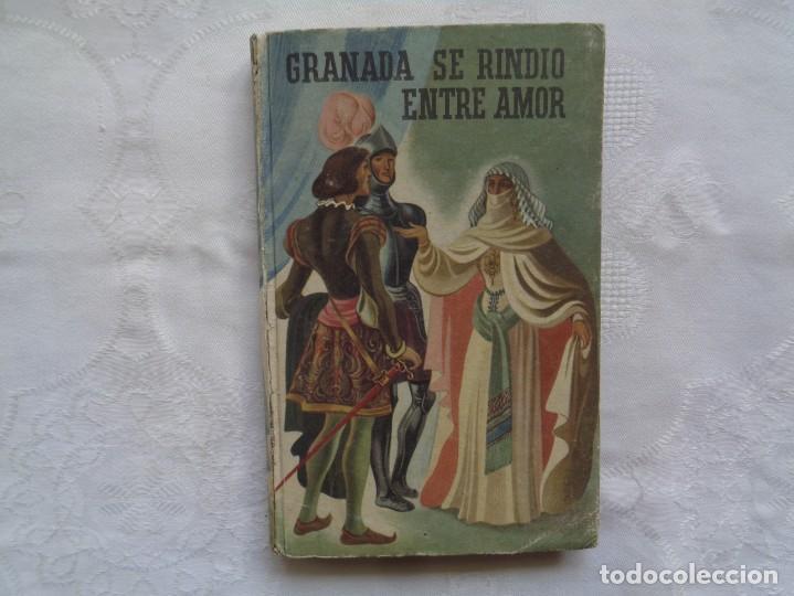 MARIANO SÁNCHEZ DE ENCISO. GRANADA SE RINDIÓ ENTRE AMOR. 1949. 1ª EDICIÓN. (Libros de Segunda Mano (posteriores a 1936) - Literatura - Narrativa - Novela Histórica)