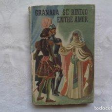 Libros de segunda mano: MARIANO SÁNCHEZ DE ENCISO. GRANADA SE RINDIÓ ENTRE AMOR. 1949. 1ª EDICIÓN.. Lote 195327188