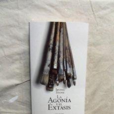 Libros de segunda mano: LA AGONIA Y EL EXTASIS POR IRVING STONE . Lote 195327250