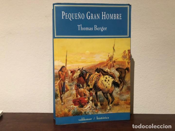 PEQUEÑO GRAN HOMBRE. THOMAS BERGER. VALDEMAR. LEJANO OESTE. INDIOS CHEYENNES. (Libros de Segunda Mano (posteriores a 1936) - Literatura - Narrativa - Novela Histórica)