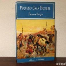 Libros de segunda mano: PEQUEÑO GRAN HOMBRE. THOMAS BERGER. VALDEMAR. LEJANO OESTE. INDIOS CHEYENNES.. Lote 195333245