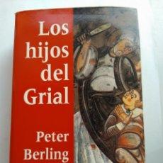 Libros de segunda mano: LOS HIJOS DEL GRIAL/PETER BERLING. Lote 195440451