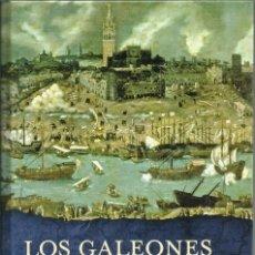 Libros de segunda mano: LOS GALEONES DEL REY. JOSÉ CALVO POYATO. Lote 195467347