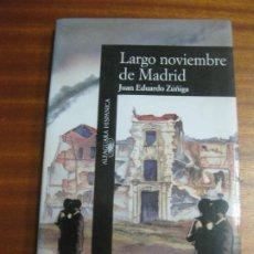 Libros de segunda mano: JUAN EDUARDO ZUÑIGA. LARGO NOVIEMBRE DE MADRID. (GUERRA CIVIL) ALFAGUARA 1990.. Lote 195476268