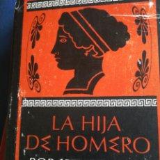 Libros de segunda mano: LA HIJA DE HOMERO ROBEER GRAVES TAPA DURA CON SOBRECUBIERTA 1980. Lote 195479812