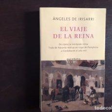 Libros de segunda mano: EL VIAJE DE LA REINA. ÁNGELES DE IRISARRI. Lote 195525553