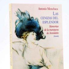 Libros de segunda mano: LAS CENIZAS DEL ESPLENDOR (ANTONIO MENCHACA) BIBLIOTECA NUEVA, 2002. OFRT. Lote 195527003