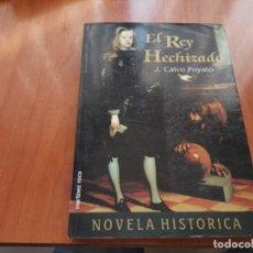 Libros de segunda mano: EL REY HECHIZADO J. CALVO POYATO MARTÍNEZ ROCA 1995. Lote 195531462