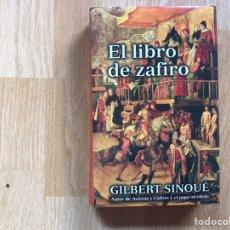 Libros de segunda mano: EL LIBRO DE ZAFIRO. GILBERT SINOUE. Lote 195541316