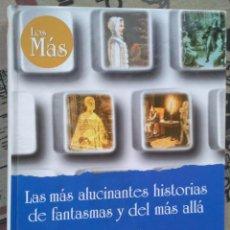 Libros de segunda mano: LAS MÁS ALUCINANTES HISTORIAS DE FANTASMAS Y DEL MÁS ALLÁ. JUAN JOSÉ BONILLA. Lote 195625830