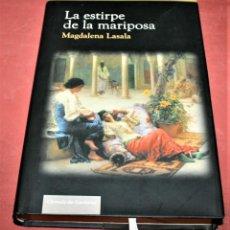 Libros de segunda mano: LA ESTIRPE DE LA MARIPOSA - MAGDALENA LASALA - CÍRCULO DE LECTORES - 2007. Lote 195682356
