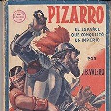 Libros de segunda mano: PIZARRO EL ESPAÑOL QUE CONQUISTO UN IMPERIO. Lote 195735136