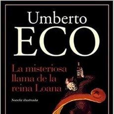 Libros de segunda mano: LA MISTERIOSA LLAMA DE LA REINA LOANA. Lote 195922446