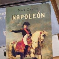 Libros de segunda mano: LIBRO NAPOLEÓN DE MAX GALLO. Lote 196174380