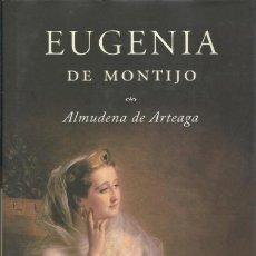 Libros de segunda mano: EUGENIA DE MONTIJO, ALMUDENA DE ARTEAGA. Lote 196919195
