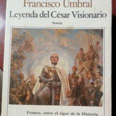 Libros de segunda mano: LEYENDA DEL CESAR VISIONARIO. FRANCISCO UMBRAL.. Lote 197305472