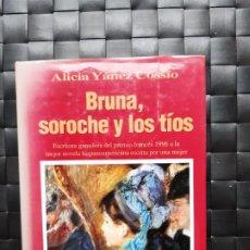 Libros de segunda mano: BRUNA, SOROCHE Y LOS TÍOS ALICIA YANEZ COSSÍO . Lote 197739286