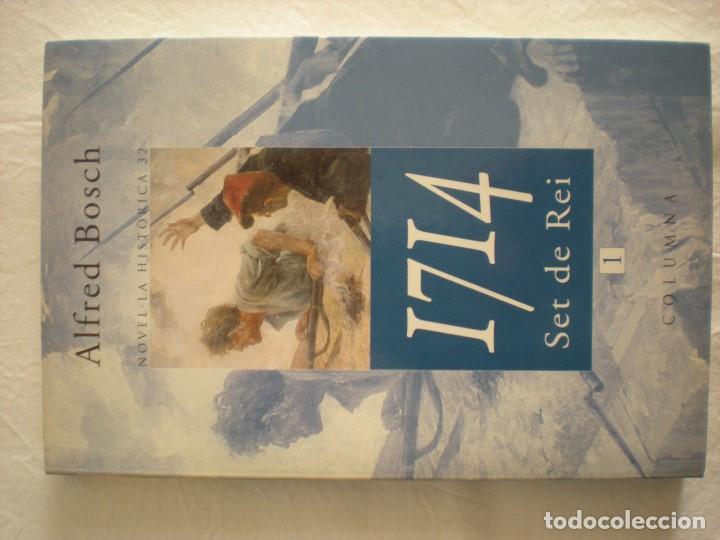 1714 - SET DE REI (EDITORIAL COLUMNA) ALFRED BOSCH (Libros de Segunda Mano (posteriores a 1936) - Literatura - Narrativa - Novela Histórica)