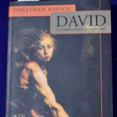 Libros de segunda mano: DAVID, LA VERDADERA HSITORIA DEL REY DE ISRAEL - KIRSCH, JONATHAN. Lote 198657935