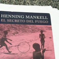 Libros de segunda mano: EL SECRETO DEL FUEGO.HENNING MANKELL. Lote 199909601