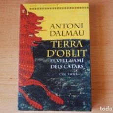 Libros de segunda mano: TERRA D'OBLIT. EL VELL CAMÍ DELS CÀTARS. ANTONI DALMAU. Lote 200321867