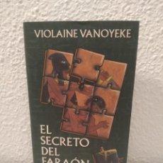 Libros de segunda mano: EL SECRETO DEL FARAÓN VIOLAINE VANOYEKE. Lote 200527196