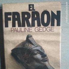 Libros de segunda mano: EL FARAON DE PAULINE GEDGE. TAPA DURA CON SOBRECUBIERTA. . Lote 201280623