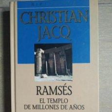 Libros de segunda mano: RAMSES , EL TEMPLO DE MILLONES DE AÑOS. DE CHRISTIAN JACQ. TAPA DURA. Lote 201281232