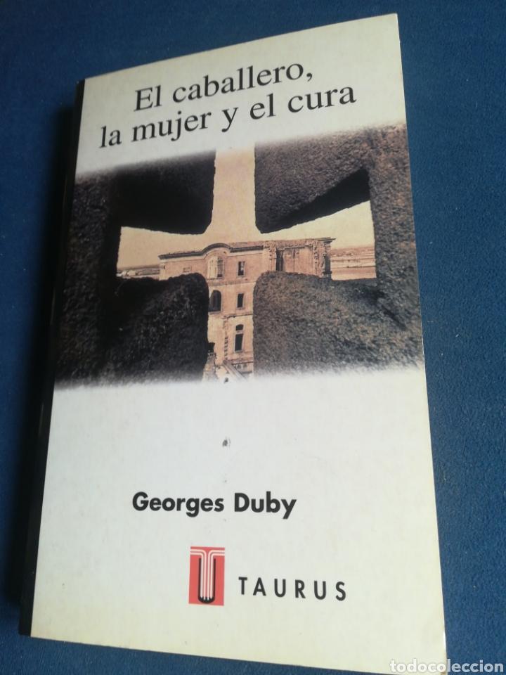 EL CABALLERO LA MUJER Y EL CURA EL MATRIMONIO EN LA FRANCIA FEUDAL GEORGES DUBY TAURUS 1999 (Libros de Segunda Mano (posteriores a 1936) - Literatura - Narrativa - Novela Histórica)