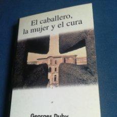 Libros de segunda mano: EL CABALLERO LA MUJER Y EL CURA EL MATRIMONIO EN LA FRANCIA FEUDAL GEORGES DUBY TAURUS 1999. Lote 201323131