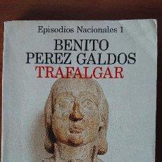 Libros de segunda mano: TRAFALGAR – EPISODIOS NACIONALES – BENITO PERÉZ GALDOS – ALIANZA EDITORIAL. Lote 201669270