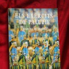 Libros de segunda mano: ELS EXÈRCITS DE PALUZIE- MANUEL DE SEABRA, EDICIONS LA MAGRANA. 1°EDICIÓ,1982. (CATALÀ). Lote 201905322