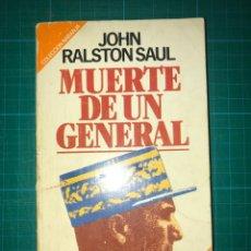 Libros de segunda mano: MUERTE DE UN GENERAL - JOHN RALSTON SAUL - BRUGUERA. Lote 202032651