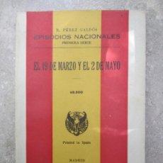 Libros de segunda mano: BENITO PÉREZ GALDÓS : EPISODIOS NACIONALES - EL 19 DE MARZO Y EL 2 DE MAYO , EDIT.HERNANDO, 1941. Lote 203065346