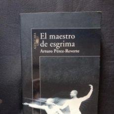 Libros de segunda mano: EL MAESTRO DE ESGRIMA - ARTURO PÉREZ-REVERTE (ALFAGUARA). Lote 205555880