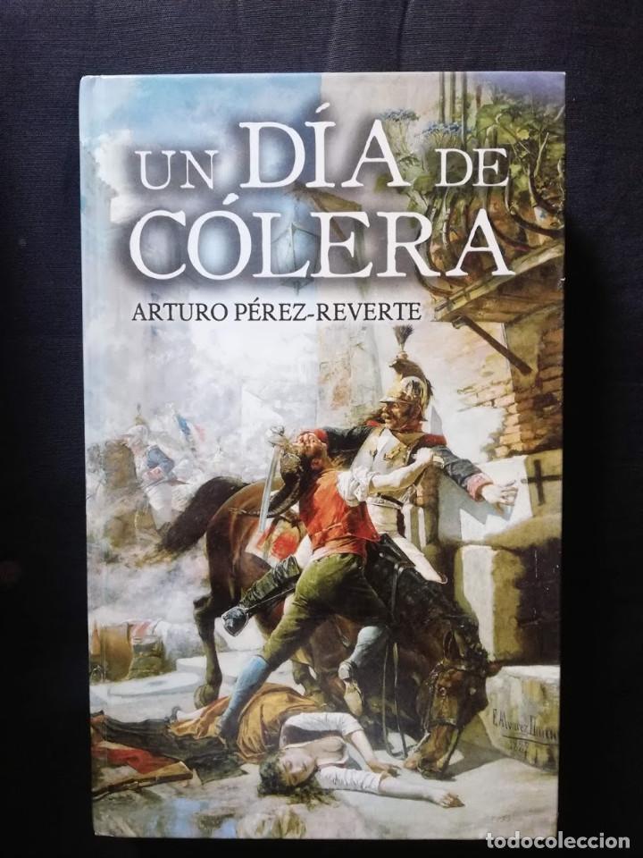 UN DÍA DE CÓLERA - ARTURO PÉREZ-REVERTE (Libros de Segunda Mano (posteriores a 1936) - Literatura - Narrativa - Novela Histórica)