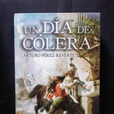 Libros de segunda mano: UN DÍA DE CÓLERA - ARTURO PÉREZ-REVERTE. Lote 205557982
