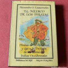 Libros de segunda mano: EL MÉDICO DE LOS PIRATAS - ALEXANDRE O. EXQUEMELIN - ARGOS VERGARA - 1ª EDICIÓN 1984. Lote 205689013