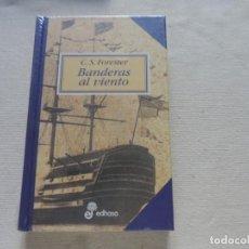 Livros em segunda mão: BANDERAS AL VIENTO . SERIE HORATIO HORNBLOWER (VOL. 7) C. S. FORESTER (EDITORIAL EDHASA). Lote 247054215