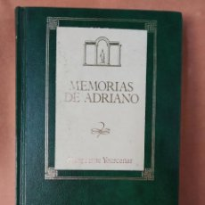 Libros de segunda mano: MEMORIAS DE ADRIANO. MARGUERITE YOURCENAR. BIBLIOTECA DE NOVELA HISTORICA. I. 1988. Lote 206207158