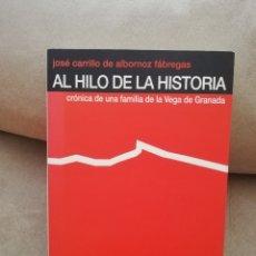 Libros de segunda mano: JOSÉ CARRILLO DE ALBORNOZ FÁBREGAS - AL HILO DE LA HISTORIA - AYUNTAMIENTO DE SANTA FE 2002. Lote 206261001