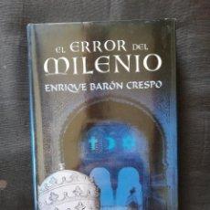 Libros de segunda mano: EL ERROR DEL MILENIO - ENRIQUE BARÓN CRESPO. Lote 206269077