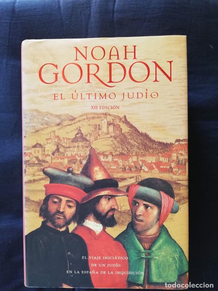 EL ÚLTIMO JUDIO - NOAH GORDON- XII EDICIÓN (Libros de Segunda Mano (posteriores a 1936) - Literatura - Narrativa - Novela Histórica)