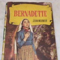 Libros de segunda mano: BERNADETTE. JEAN MEUNIER. 1961. Lote 206486845