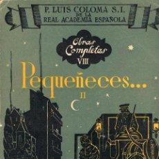 Libros de segunda mano: LUIS COLOMA, S.J., PEQUEÑECES. Lote 206771346