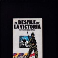 Libros de segunda mano: EL DESFILE DE LA VICTORIA - FERNANDO DÍAZ-PLAJA - ARGOSVERGARA EDITORIAL 1977 / 1ª EDICION. Lote 206794766