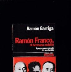 Libros de segunda mano: RAMÓN FRANCO, EL HERMANO MALDITO - RAMON GARRIGA - EDITORIAL PLANETA 1978 / 1ª EDICION. Lote 206795157