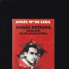 Libros de segunda mano: ANGEL PESTAÑA - RETRATO DE UN ANARQUISTA - ANGEL Mª DE LERA - ARGOS VERGARA ED. 1978 / 1ª EDIC. Lote 206795495